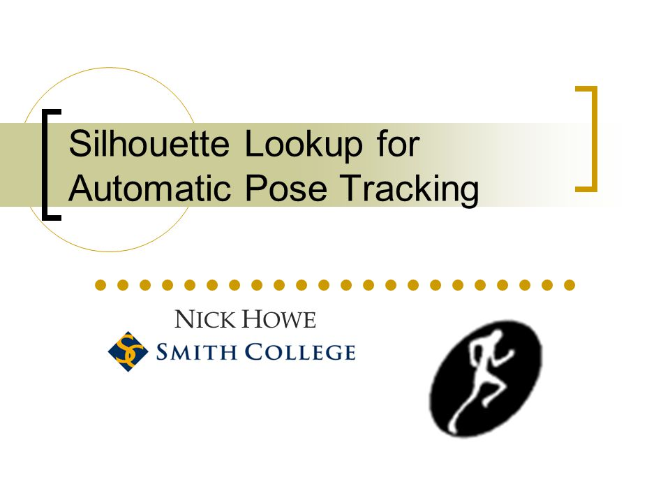 Silhouette Lookup for Automatic Pose Tracking N ICK H OWE