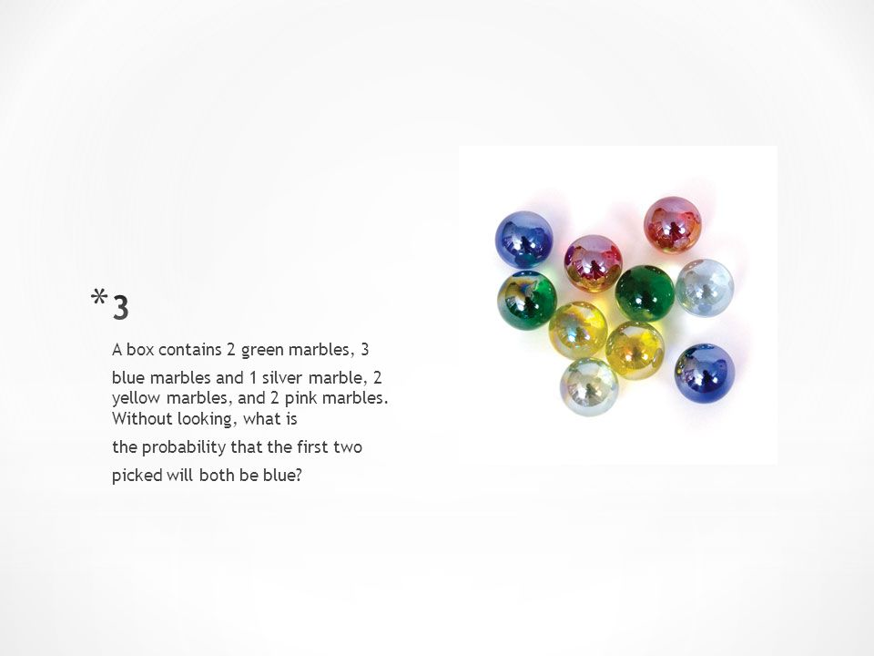 A box contains 2 green marbles, 3 blue marbles and 1 silver marble, 2 yellow marbles, and 2 pink marbles.