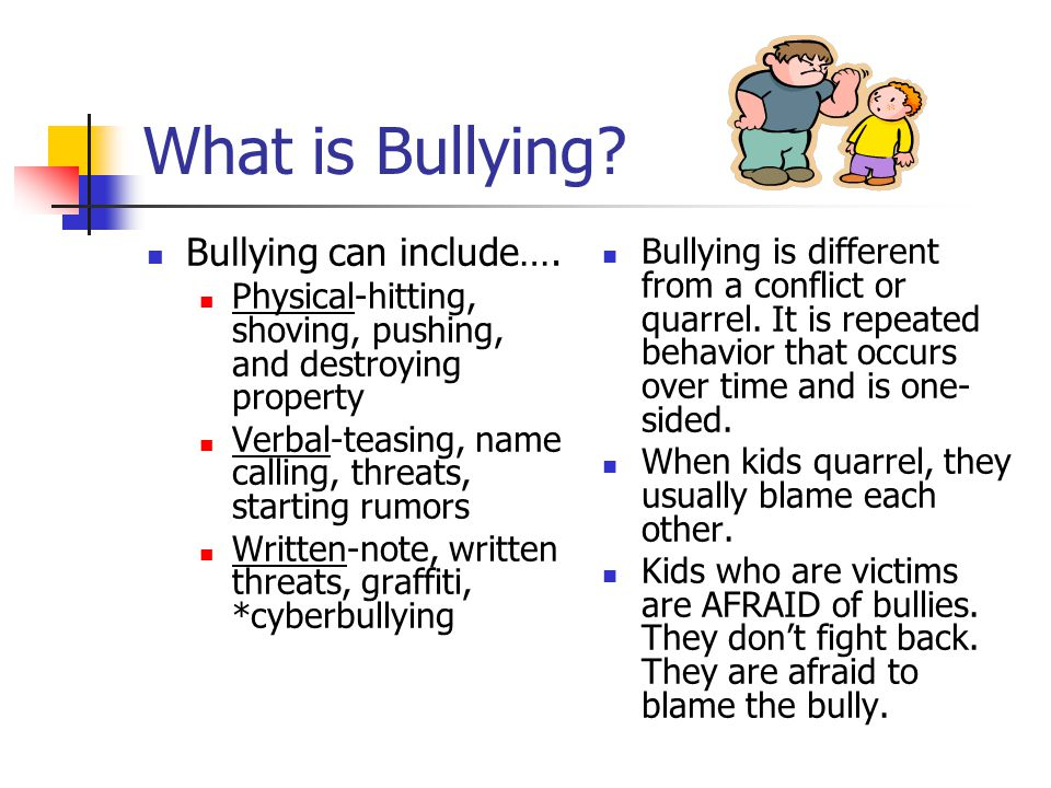 What is Bullying. Bullying can include….