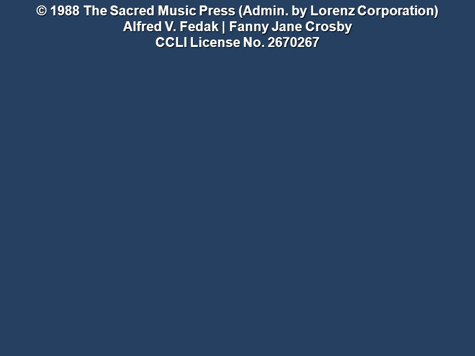 © 1988 The Sacred Music Press (Admin. by Lorenz Corporation) Alfred V.