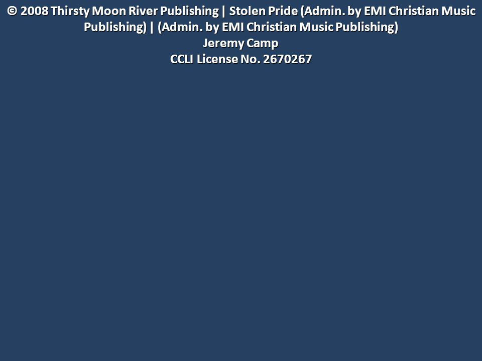 © 2008 Thirsty Moon River Publishing | Stolen Pride (Admin.