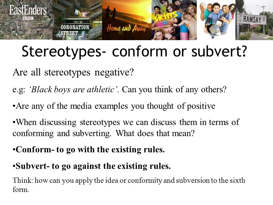Stereotypes Conform Or Subvert Are All Stereotypes Negative Eg