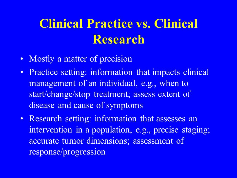 Clinical Practice vs.