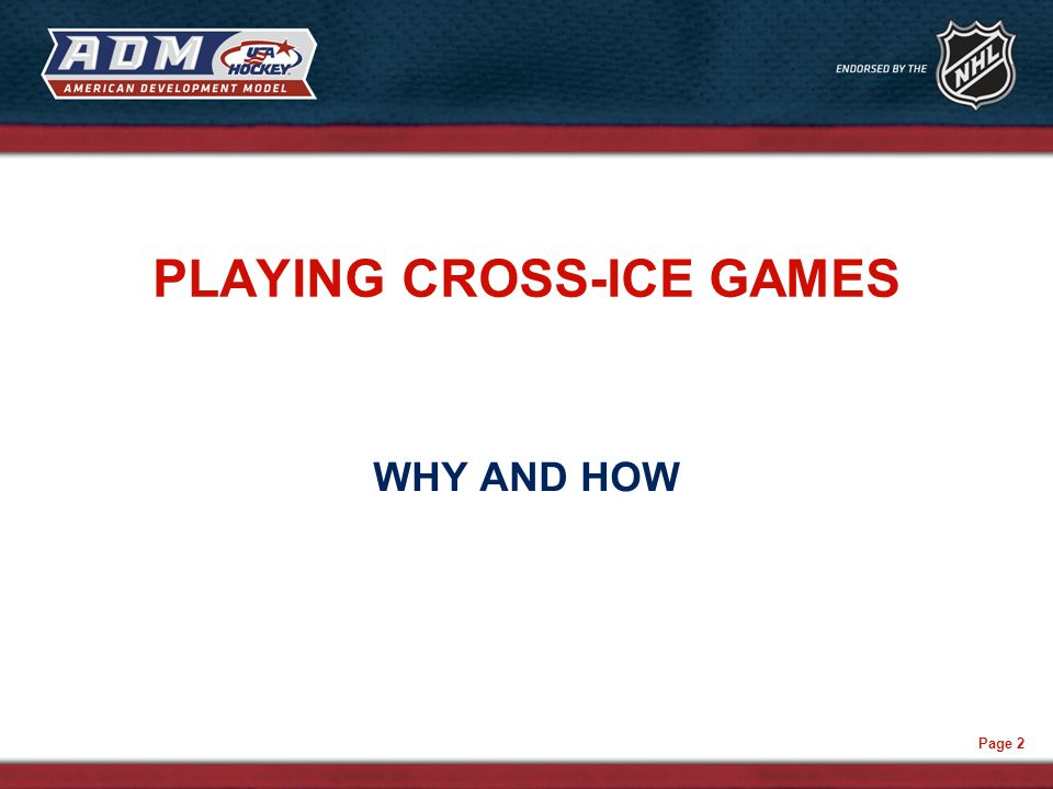 Page 2 PLAYING CROSS-ICE GAMES WHY AND HOW