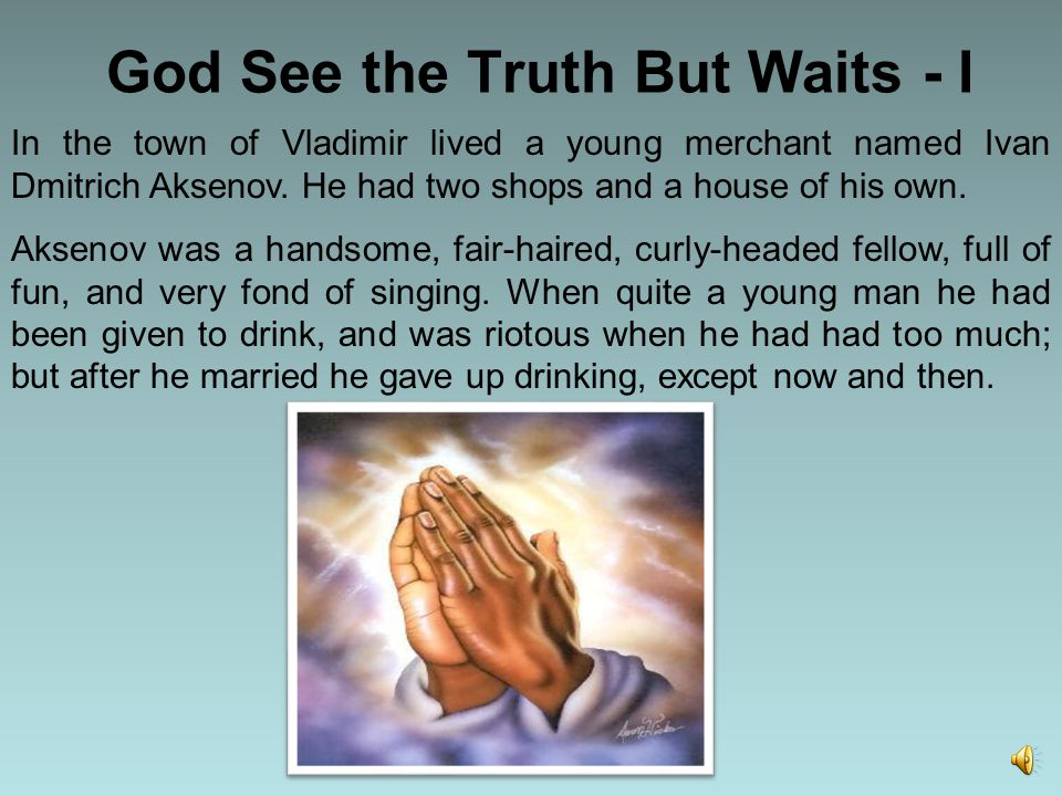 god sees the truth but waits analysis