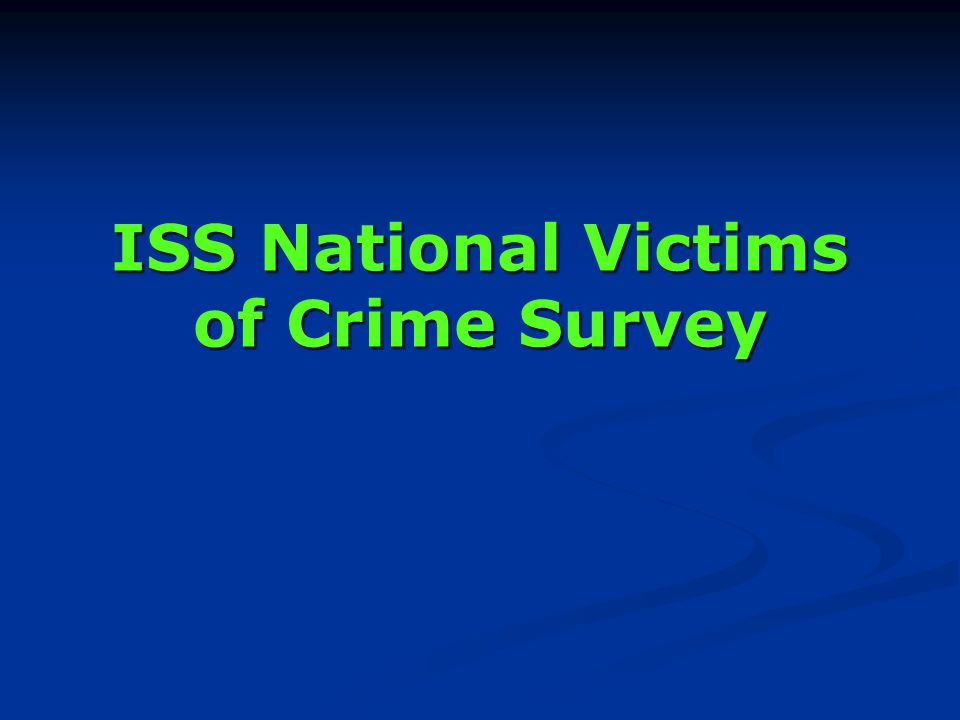 ISS National Victims of Crime Survey