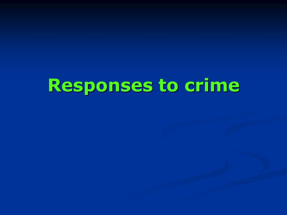 Responses to crime