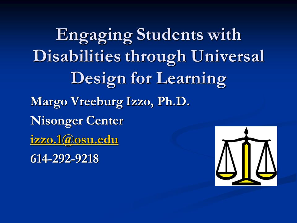 Engaging Students with Disabilities through Universal Design for Learning Margo Vreeburg Izzo, Ph.D.