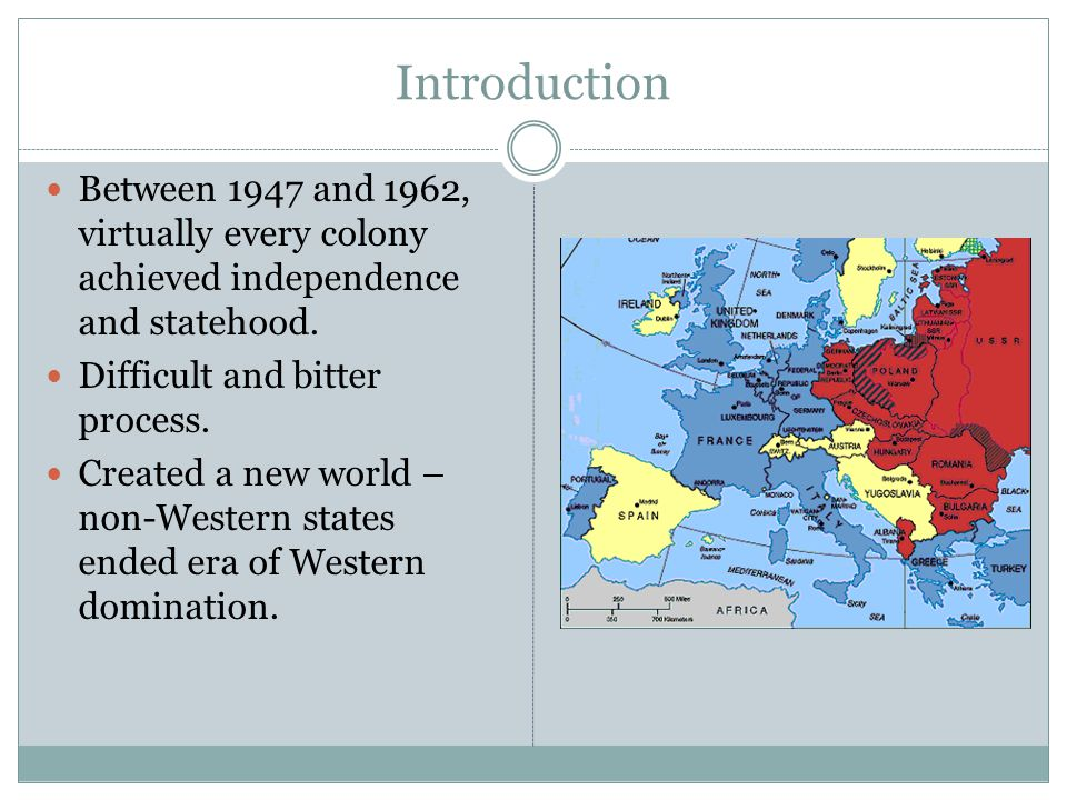 Introduction Between 1947 and 1962, virtually every colony achieved independence and statehood.
