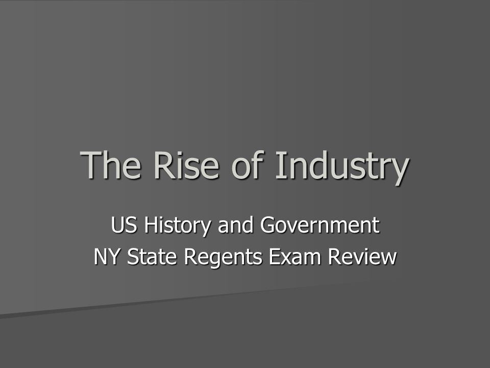 The Rise of Industry US History and Government NY State Regents Exam Review