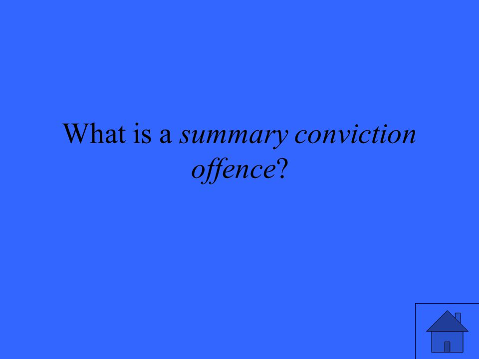 What is a summary conviction offence