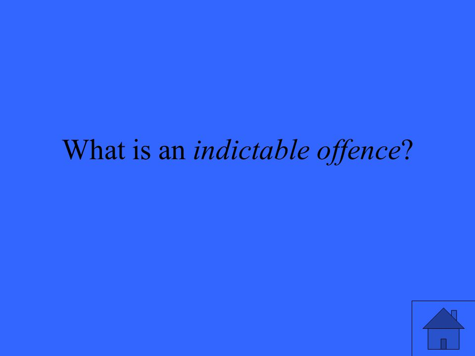 What is an indictable offence