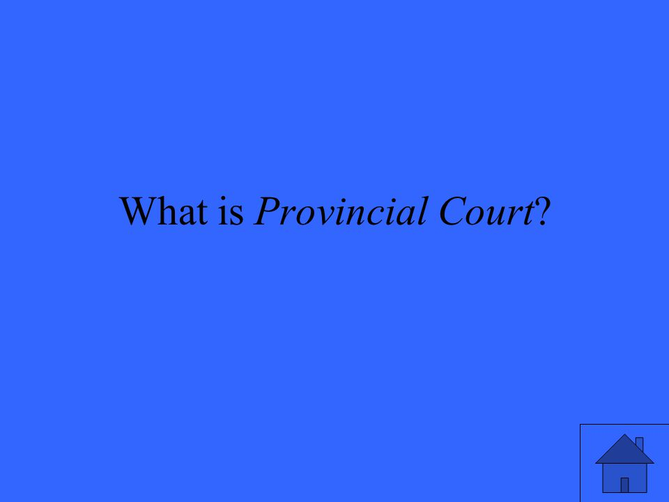 What is Provincial Court