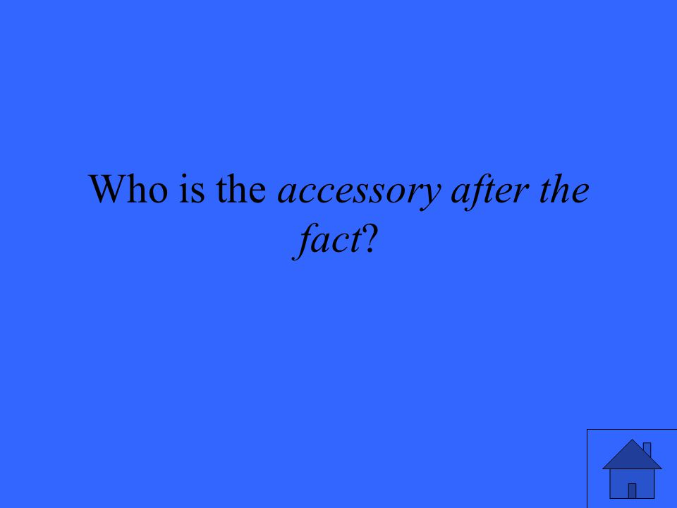 Who is the accessory after the fact