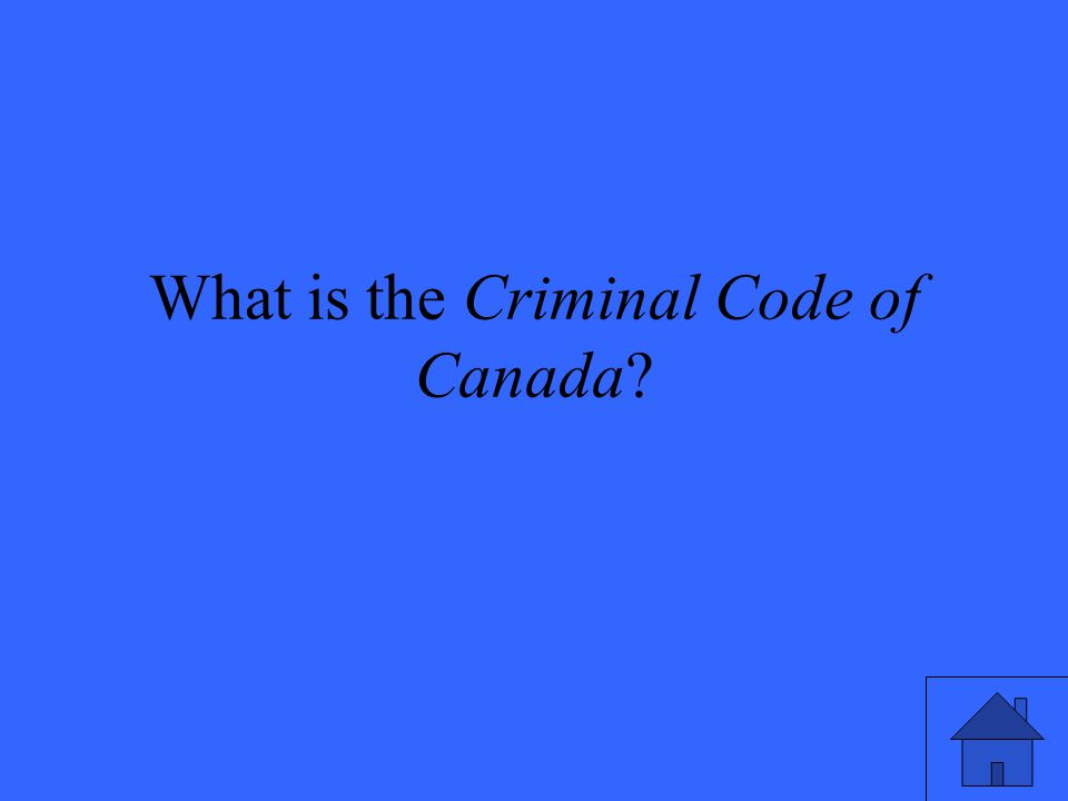 What is the Criminal Code of Canada