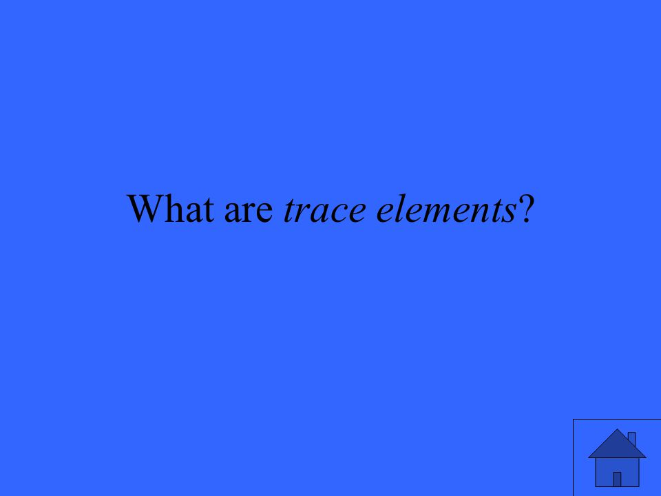 What are trace elements