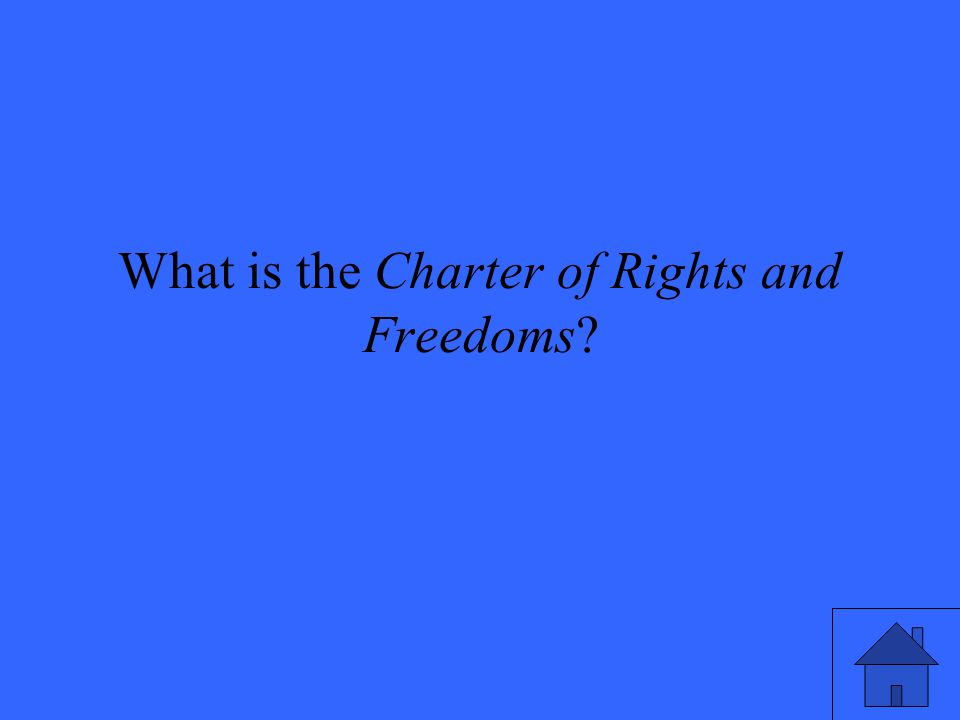 What is the Charter of Rights and Freedoms