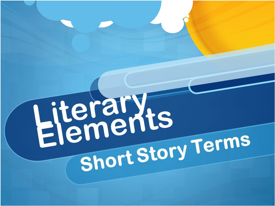 Literary Elements Short Story Terms
