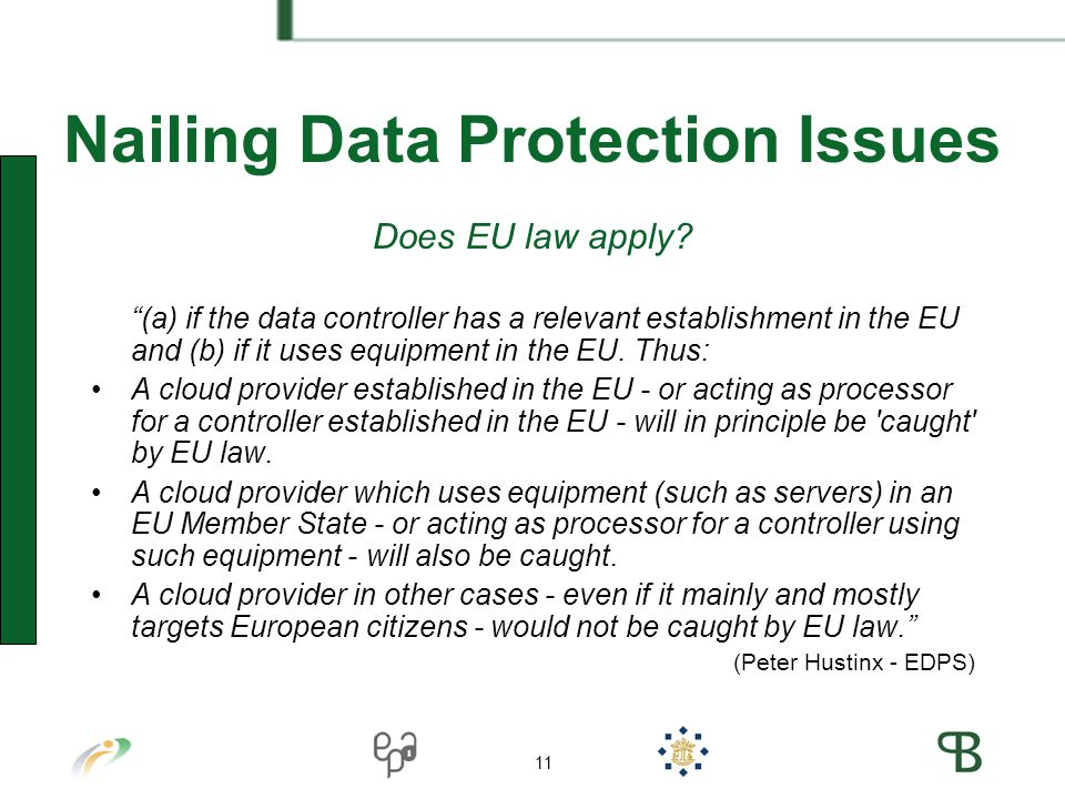 11 Nailing Data Protection Issues Does EU law apply.