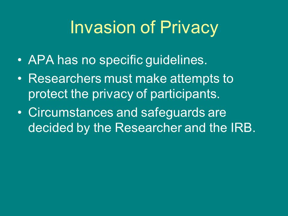 Invasion of Privacy APA has no specific guidelines.