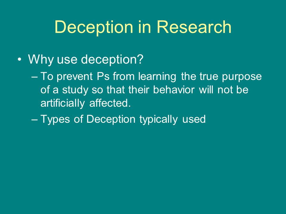 Deception in Research Why use deception.