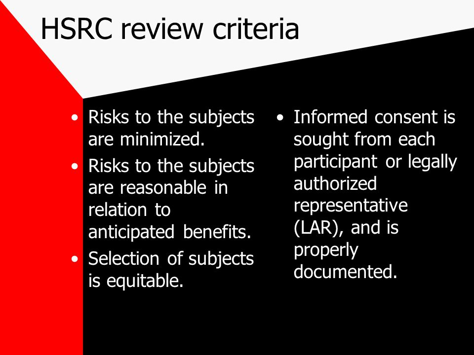 HSRC review criteria Risks to the subjects are minimized.