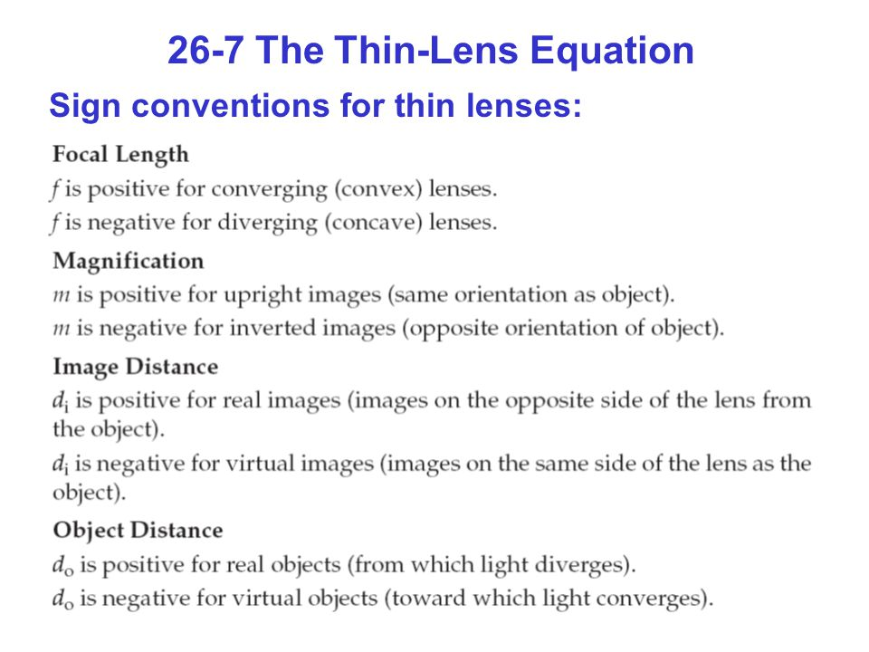 26-7 The Thin-Lens Equation Sign conventions for thin lenses:
