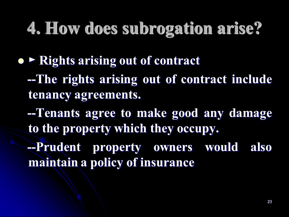 23 4. How does subrogation arise.