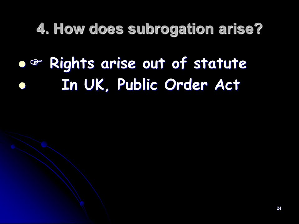 24  Rights arise out of statute  Rights arise out of statute In UK, Public Order Act In UK, Public Order Act 4.