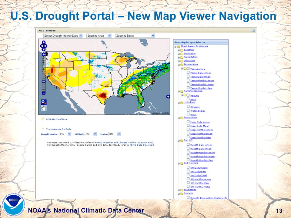 13 NOAA's National Climatic Data Center U.S. Drought Portal – New Map Viewer Navigation