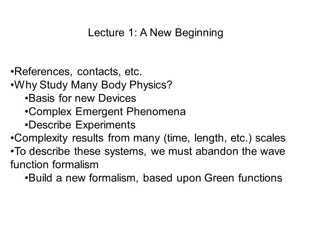 Lecture 1: A New Beginning References, contacts, etc  Why