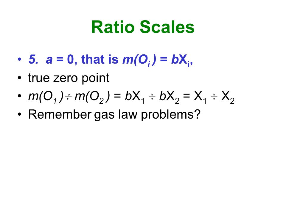 Ratio Scales 5.