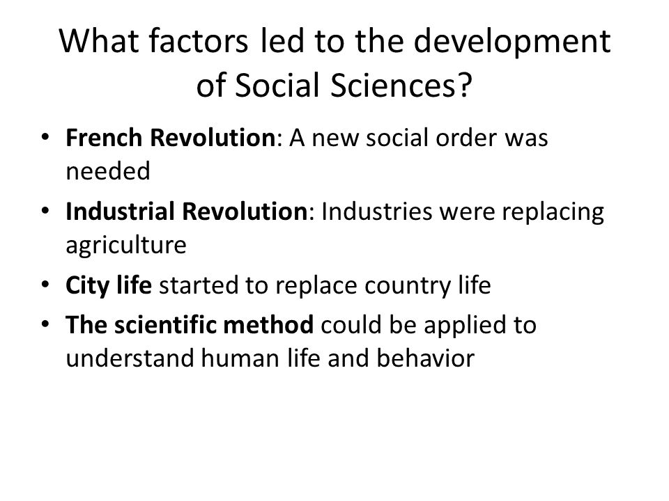 What factors led to the development of Social Sciences.