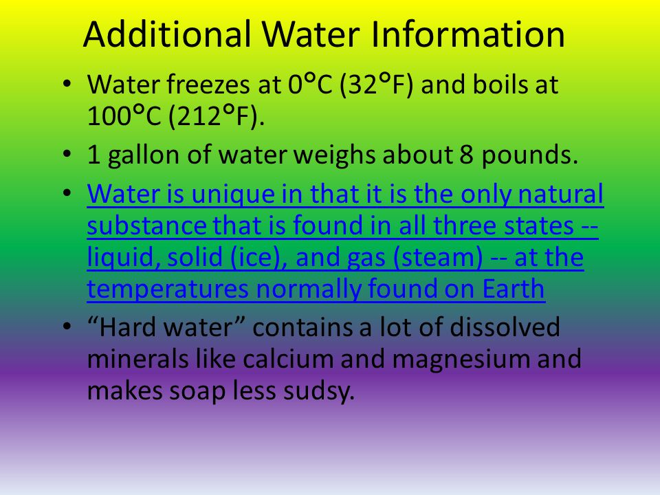 Additional Water Information Water freezes at 0°C (32°F) and boils at 100°C (212°F).