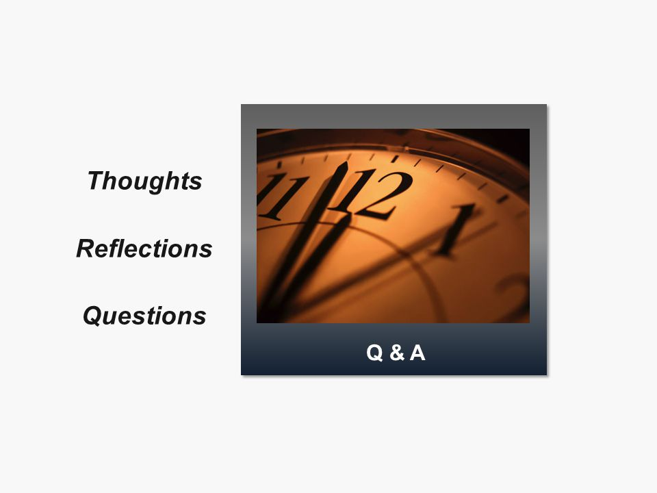 Q & A Thoughts Reflections Questions