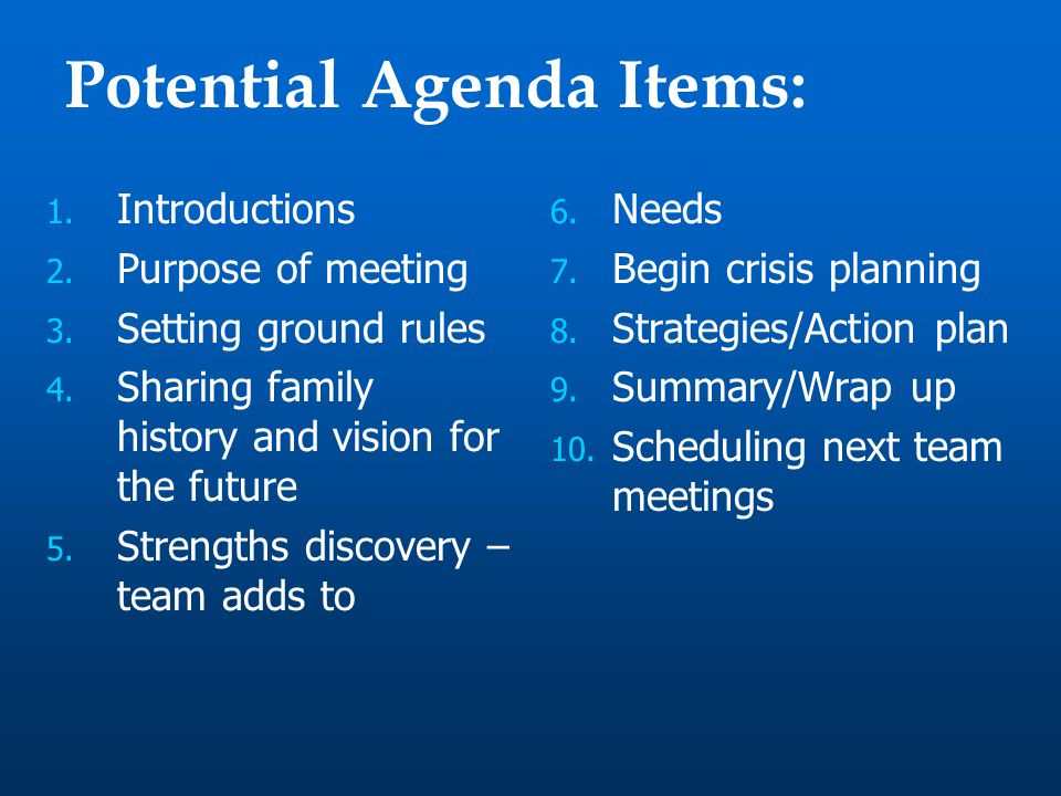 Potential Agenda Items: 1. Introductions 2. Purpose of meeting 3.