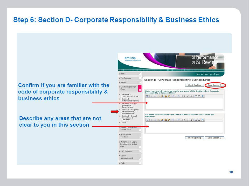 10 Step 6: Section D- Corporate Responsibility & Business Ethics Describe any areas that are not clear to you in this section Confirm if you are familiar with the code of corporate responsibility & business ethics