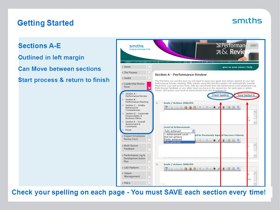 5 Getting Started Sections A-E Outlined in left margin Can Move between sections Start process & return to finish Check your spelling on each page - You must SAVE each section every time!