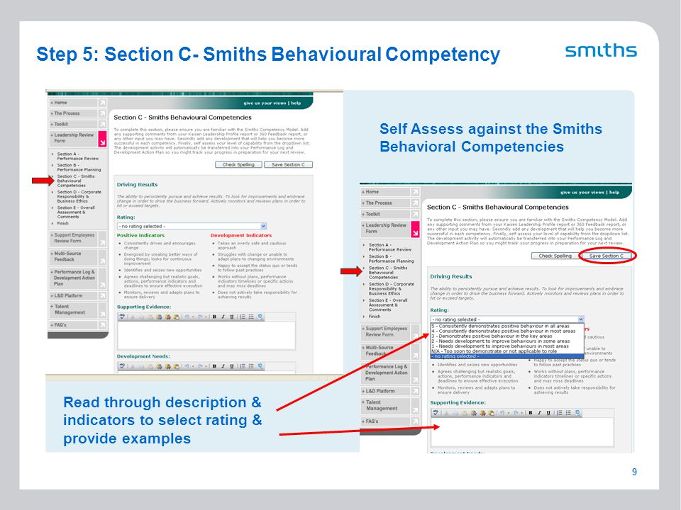 9 Step 5: Section C- Smiths Behavioural Competency Self Assess against the Smiths Behavioral Competencies Read through description & indicators to select rating & provide examples