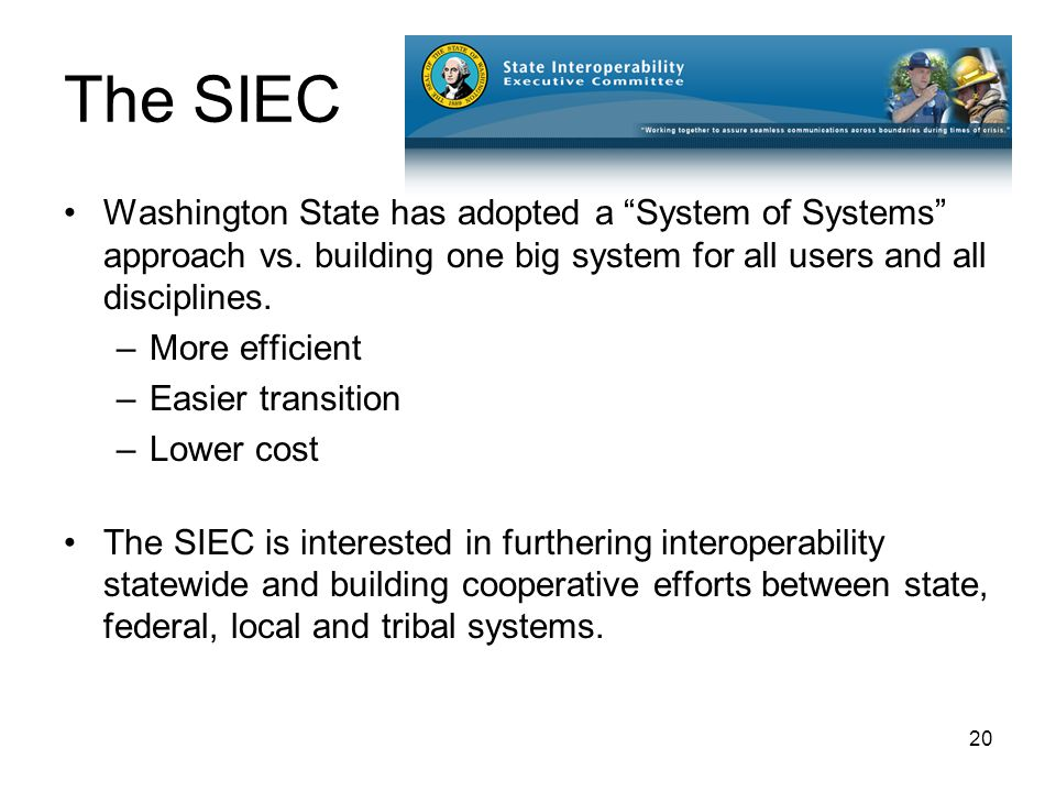 20 The SIEC Washington State has adopted a System of Systems approach vs.