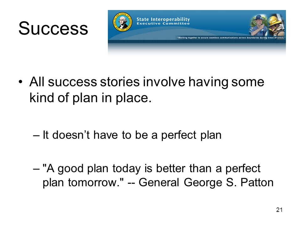 21 Success All success stories involve having some kind of plan in place.