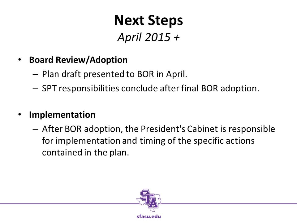Next Steps April Board Review/Adoption – Plan draft presented to BOR in April.