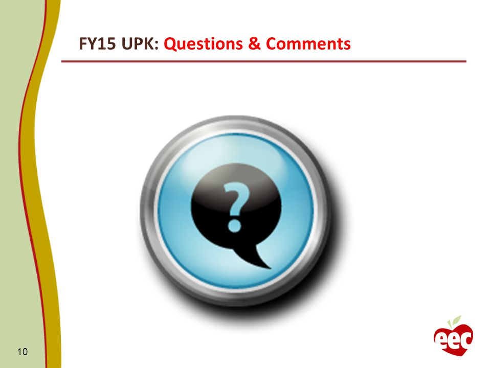 FY15 UPK: Questions & Comments 10