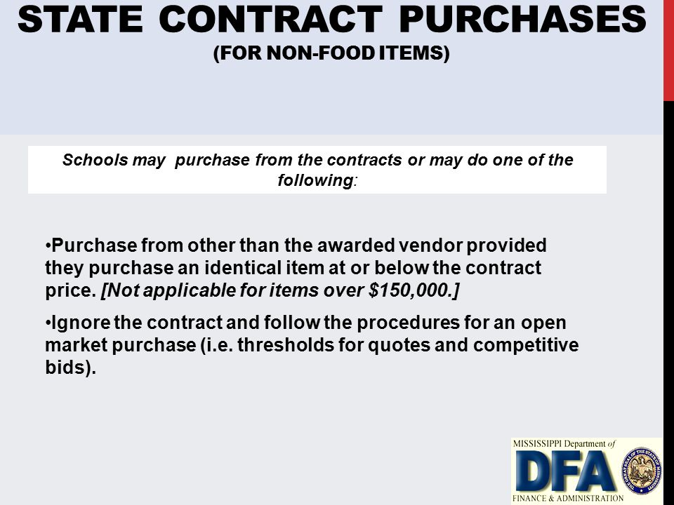 STATE CONTRACT PURCHASES (FOR NON-FOOD ITEMS) Purchase from other than the awarded vendor provided they purchase an identical item at or below the contract price.