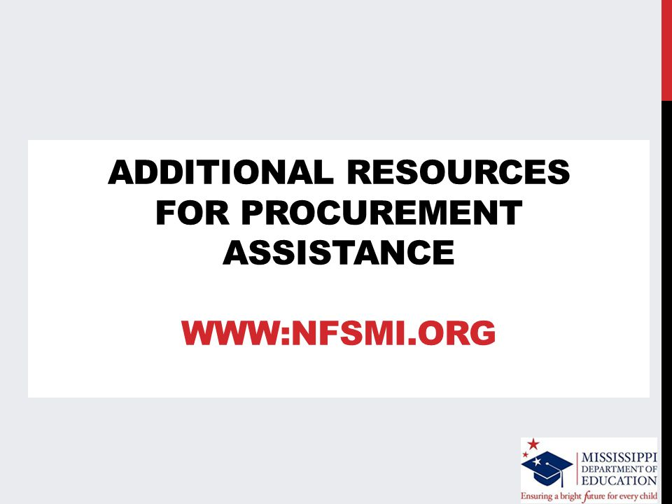 ADDITIONAL RESOURCES FOR PROCUREMENT ASSISTANCE WWW:NFSMI.ORG