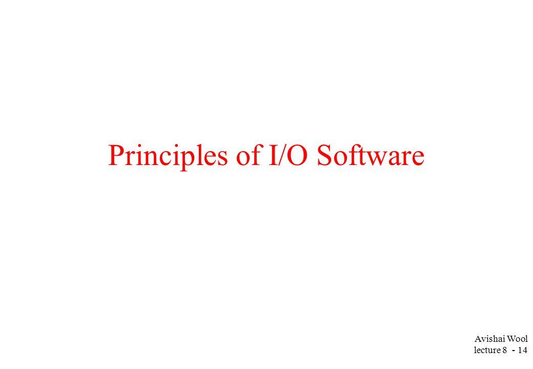 Avishai Wool lecture Principles of I/O Software