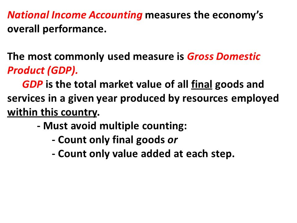 National Income Accounting measures the economy's overall performance.