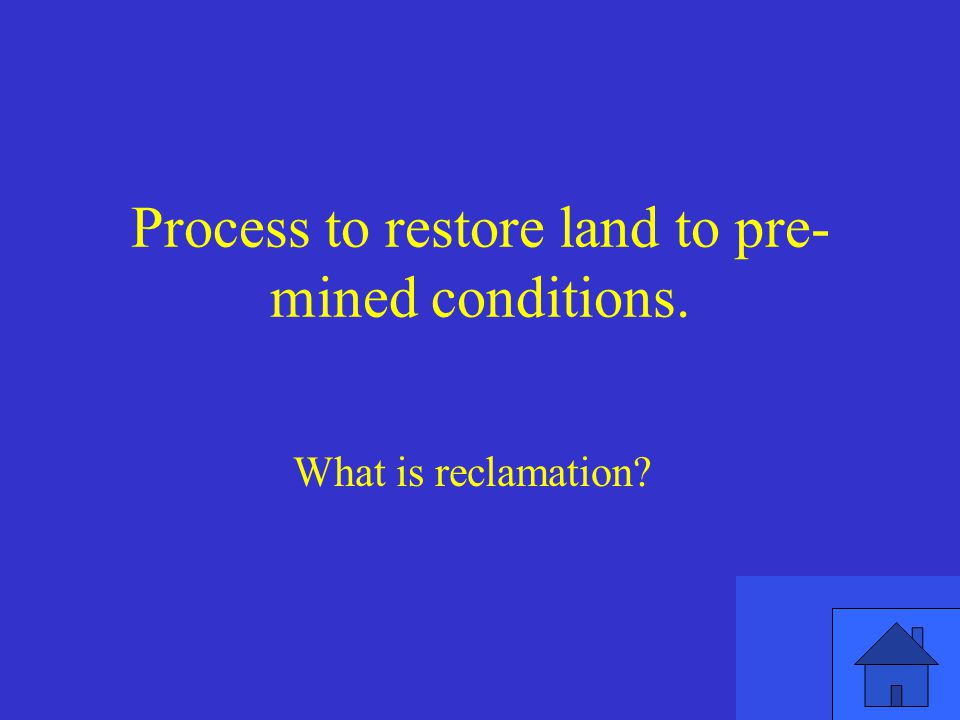 Process to restore land to pre- mined conditions.