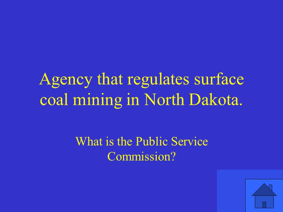 Agency that regulates surface coal mining in North Dakota.
