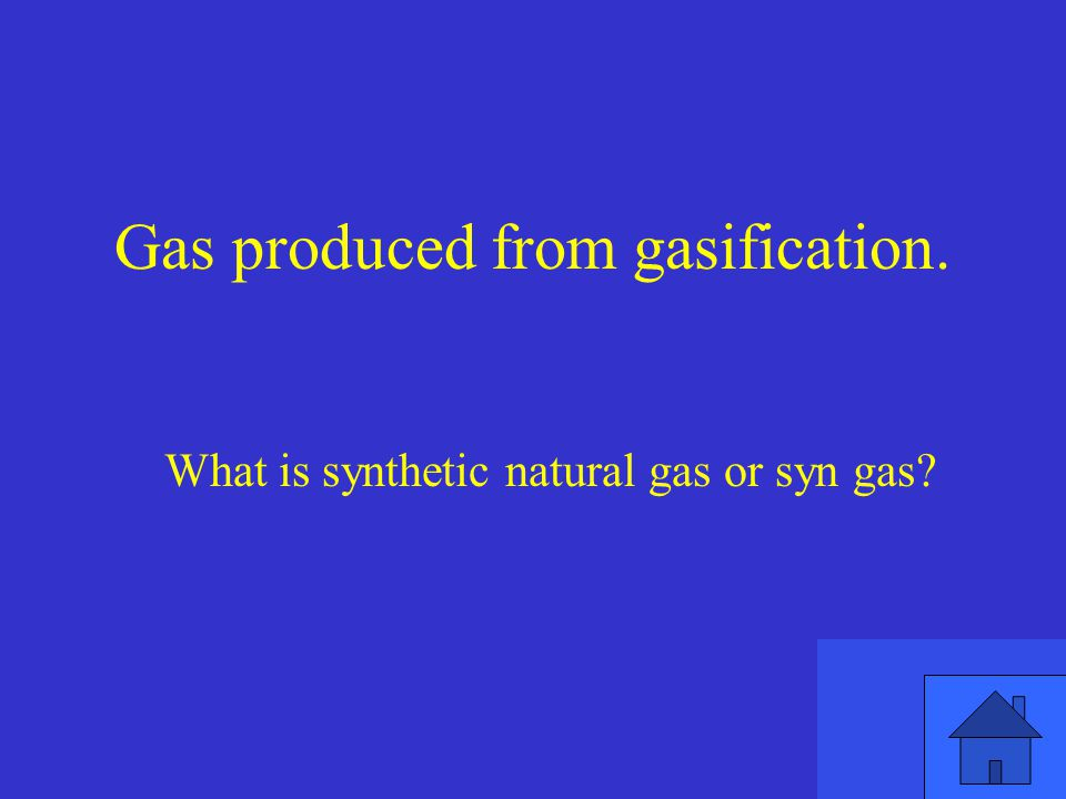 Gas produced from gasification.